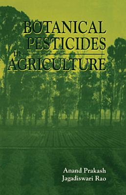 Botanical Pesticides in Agriculture