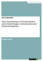 Ältere Bundesbürger in Privathaushalten und in Einrichtungen - Lebenssituation und Heimeintrittsgründe