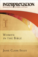 Women in the Bible  Interpretation  Resources for the Use of Scripture in the Church PDF