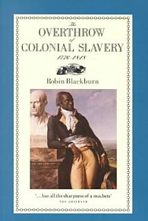 The Overthrow of Colonial Slavery  1776 1848 Book
