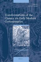 Transformations of the Classics via Early Modern Commentaries PDF