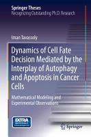 Dynamics of Cell Fate Decision Mediated by the Interplay of Autophagy and Apoptosis in Cancer Cells PDF