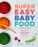 Super Easy Baby Food Cookbook