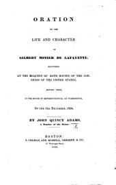 Oration on the Life and Character of Gilbert Motier de Lafayette, delivered at the request of both Houses of ... Congress ... before them ... 31st December 1834