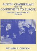 Austen Chamberlain and the Commitment to Europe
