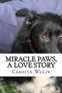 Miracle Paws, a Love Story
