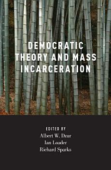 Democratic Theory and Mass Incarceration PDF