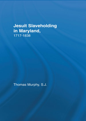 Jesuit Slaveholding in Maryland, 1717-1838