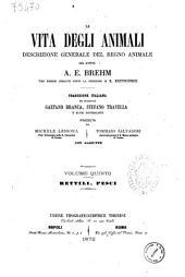 La vita degli animali descrizione generale del regno animale [di] A. E. Brehm: Rettili, pesci, Volume 5