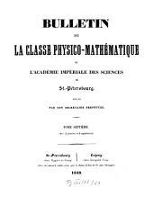 Bulletin de la Classe Physico-Mathématique de l'Académie Impériale des Sciences de St.-Pétersbourg: Volume 7