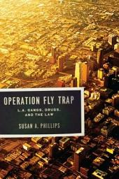 Operation Fly Trap: L. A. Gangs, Drugs, and the Law