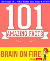 Brain on Fire   101 Amazing Facts You Didn t Know PDF