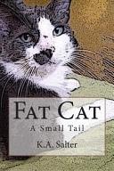 Fat Cat   a Small Tail