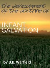 The Development of the Doctrine of Infant Salvation