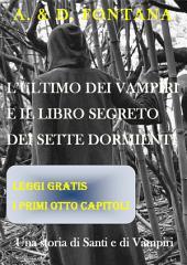 L'ultimo dei Vampiri e il libro segreto dei Sette Dormienti: Una storia di Santi e di Vampiri