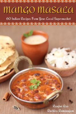 Mango Masala  60 Indian Recipes From Your Local Supermarket