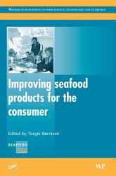Improving Seafood Products For The Consumer Book PDF