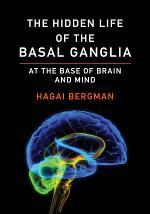 The Hidden Life of the Basal Ganglia