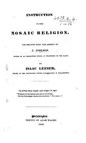 Instruction in the Mosaic Religion. Translated from the German of J. J. ... by I. Leeser