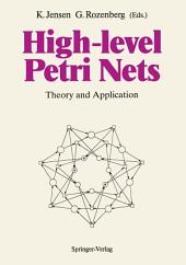 High-level Petri Nets: Theory and Application