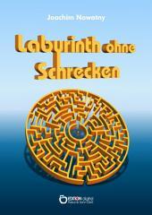 Labyrinth ohne Schrecken: Erzählungen