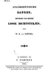 Anacreontische zangen: gevolgd van losse dichtstukjes, Volume 1