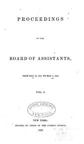 Proceedings of the Board of Assistants: Volume 1