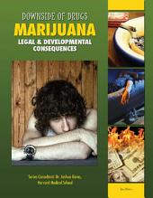 Marijuana: Legal & Developmental Consequences