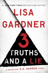 3 Truths and a Lie: A Detective D. D. Warren Story