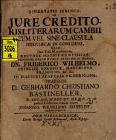 Diss. iur. de iure creditioris literarum cambii cum vel sine clausula hypothecae in concursu