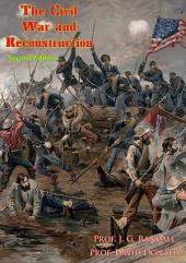 The Civil War and Reconstruction [Second Edition]