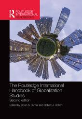 The Routledge International Handbook of Globalization Studies: Second edition, Edition 2
