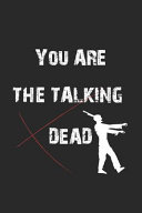 You Are the Talking Dead