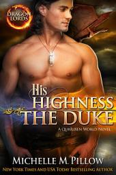 His Highness The Duke: Dragon-Shifter Romance: Dragon Lords, #5
