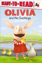 OLIVIA and Her Ducklings: with audio recording