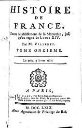 Histoire de France Depuis L'Etablissement De La Monarchie Jusqu'au Regne De Louis XIV: Volume11