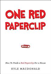 One Red Paperclip: How To Trade a Red Paperclip For a House