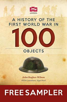 A History Of The First World War In 100 Objects Free Sampler