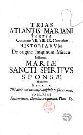 Atlas marianus quo sanctae Dei genitricis Mariae imaginum miraculosarum origines duodecim historiarum centuriis explicantur. Auctore Guilielmo Gumppenberg, e Societate Iesu