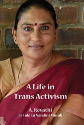 Life in Trans Activism, A