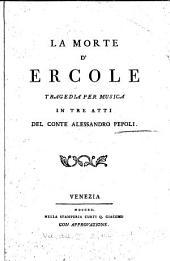 La morte d'Ercole: tragedia permusica in tre atti