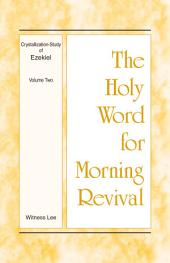 The Holy Word for Morning Revival - Crystallization-study of Ezekiel, Volume 2