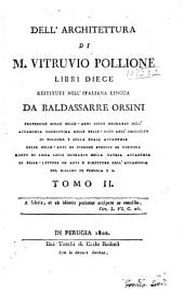 Dell' architettura di M. Vitruvio Pollione: Volume 2