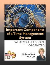 Important Components of a Time Management System: What You Need to be Organized