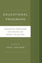 Educational Programs: Innovative Practices for Archives and Special Collections