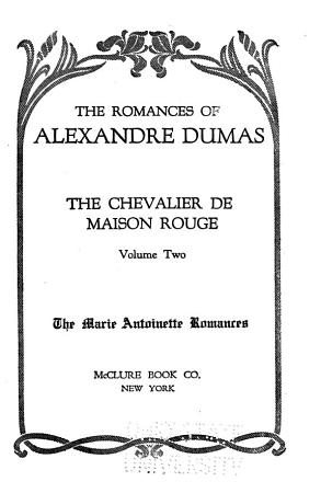 The Romances of Alexandre Dumas  Chevalier du Maison Rouge PDF