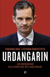 Urdangarin: Un conseguidor en la corte del rey Juan Carlos