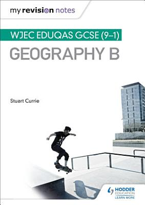 My Revision Notes Wjec B Gcse Geography
