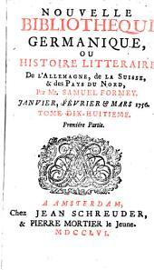 Nouvelle bibliothèque germanique; ou, Histoire littéraire de l'Allemagne, de la Suisse, & des pays du Nord: Volume18