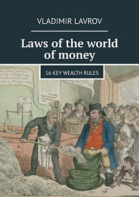 Laws of the world of money  16 key wealth rules